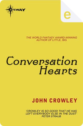 Conversation Hearts by John Crowley