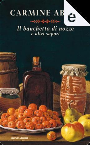 Il banchetto di nozze e altri sapori by Carmine Abate