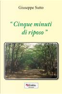 """""""Cinque minuti di riposo"""" by Giuseppe Sutto"""