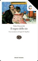 Il sogno dello zio by Fëdor Mihajlovič Dostoevskij