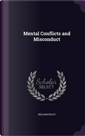 Mental Conflicts and Misconduct by William Healy