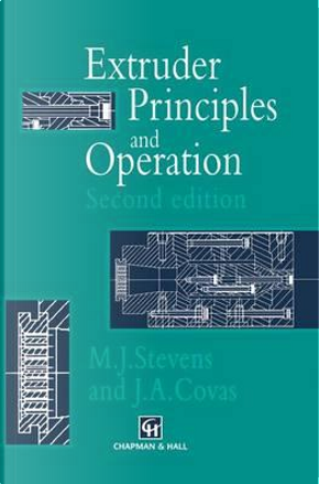 Extruder Principles and Operation by M. J. Stevens