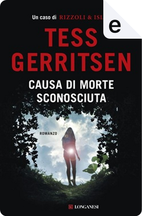 Causa di morte: sconosciuta by Tess Gerritsen