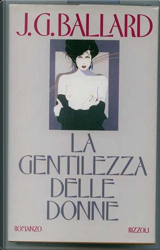 La gentilezza delle donne by J. G. Ballard