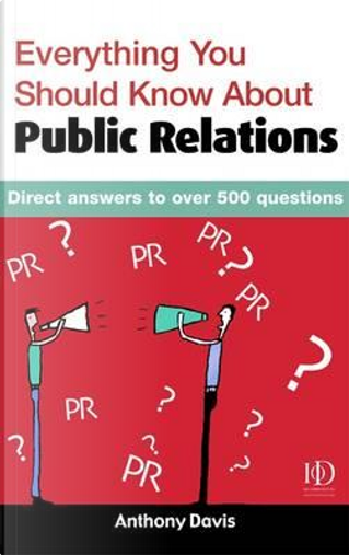 Everything You Should Know About Public Relations by Anthony Davis