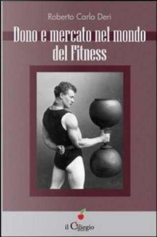 Dono e mercato nel mondo del fitness by Roberto Carlo Deri