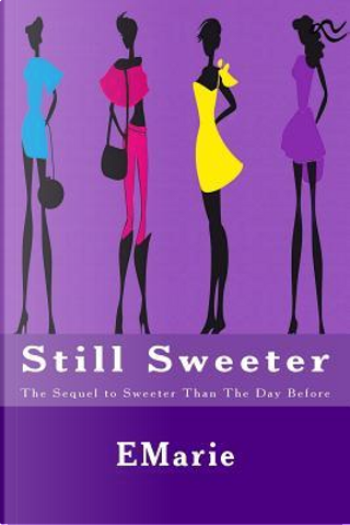 Still Sweeter by EMarie