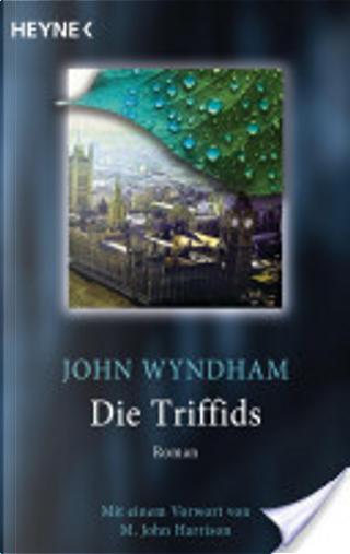 Die Triffids by John Wyndham