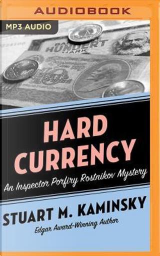 Hard Currency by Stuart M. Kaminsky