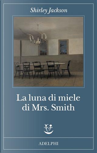 La luna di miele di Mrs. Smith by Shirley Jackson