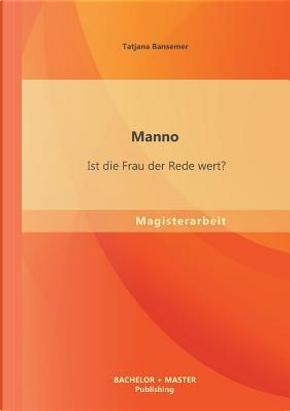 Manno by Tatjana Bansemer