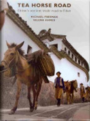 The Tea Horse Road by Michael Freeman