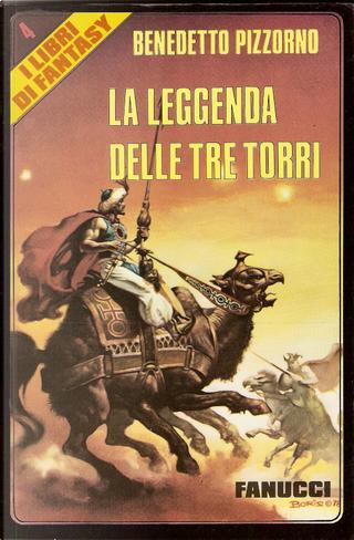 La leggenda delle tre torri by Benedetto Pizzorno