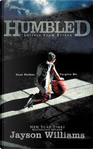 Humbled Letters from Prison by Jayson Williams
