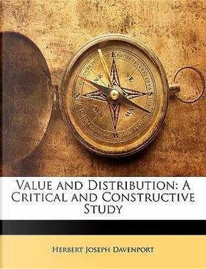 Value and Distribution by Herbert Joseph Davenport