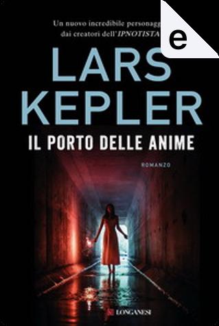 Il porto delle anime by Lars Kepler
