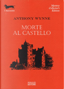 Morte al castello by Anthony Wynne