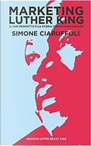 Marketing Luther King by Simone Ciaruffoli