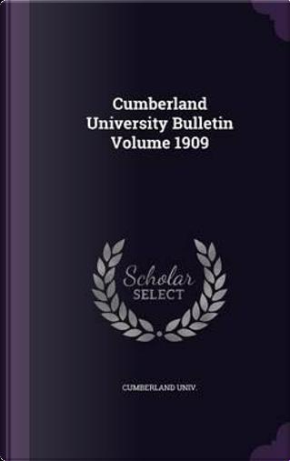 Cumberland University Bulletin Volume 1909 by Cumberland Univ