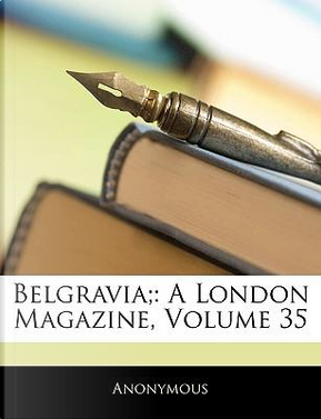 Belgravia; by ANONYMOUS