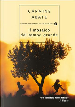 Il mosaico del tempo grande by Carmine Abate