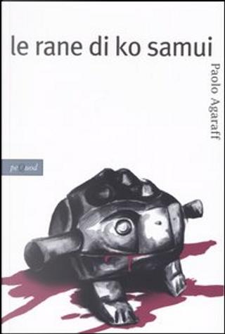 Le rane di Ko Samui by Alessandro Papini, Gabriele Falcioni, Paolo Agaraff, Roberto Fogliardi