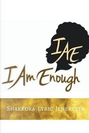 I Am Enough by Shakedra Jenerette