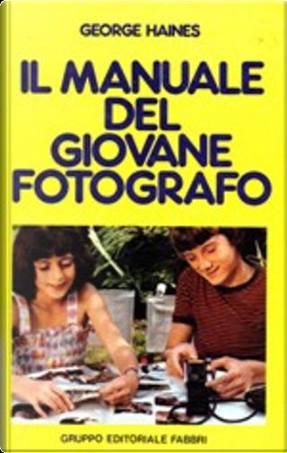 Il manuale del giovane fotografo by George Haines