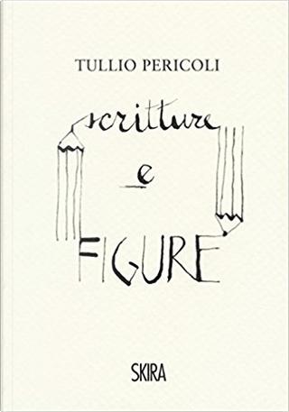 Scritture e figure by Tullio Pericoli
