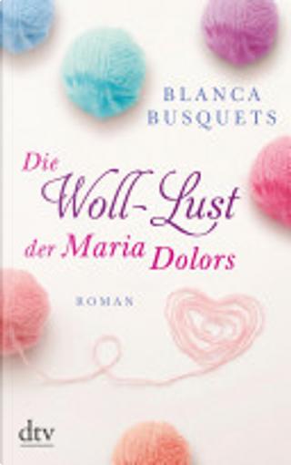 Die Woll-Lust der Maria Dolors by Blanca Busquets