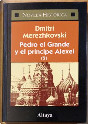 Pedro el grande y el príncipe Alexei (2) by Dmitry Sergeyevich Merezhkovsky
