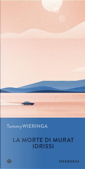La morte di Murat Idrissi by Tommy Wieringa