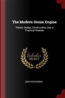 The Modern Steam Engine by John Richardson