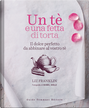 Un tè e una fetta di torta by Liz Franklin