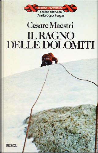 Il ragno delle Dolomiti by Cesare Maestri