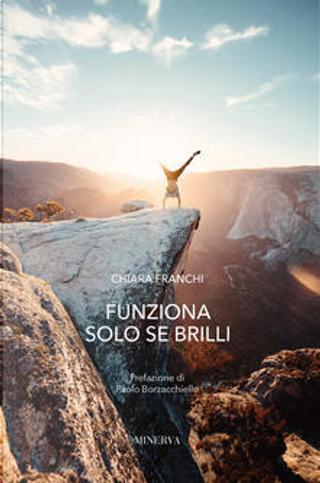 Funziona solo se brilli by Chiara Franchi