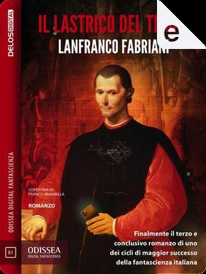 Il lastrico del tempo by Lanfranco Fabriani
