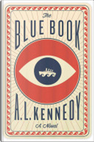 The Blue Book by A.L. Kennedy