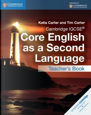 Cambridge IGCSE Core English as a Second Language. Teacher's Resource Book by Katia Carter