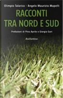 Racconti tra nord e sud by Angelo Maurizio Mapelli, Olimpio Talarico