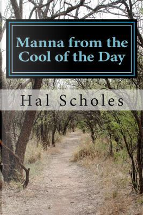 Manna from the Cool of the Day by Hal Scholes