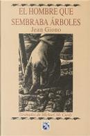 El hombre que sembrabá árboles by Jean Giono