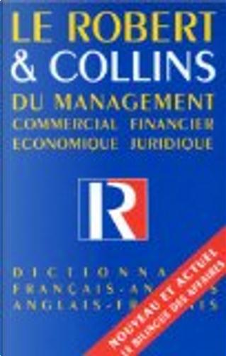 Le Robert & Collins du management, Commercial - financier - Economique - juridique by Inc Distribooks, Michel Peron