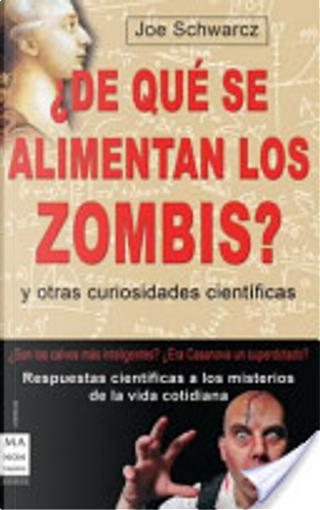 ¿De qué se alimentan los zombis? by Joe Schwarcz