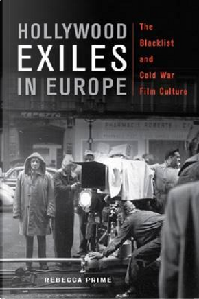 Hollywood Exiles in Europe by Rebecca Prime