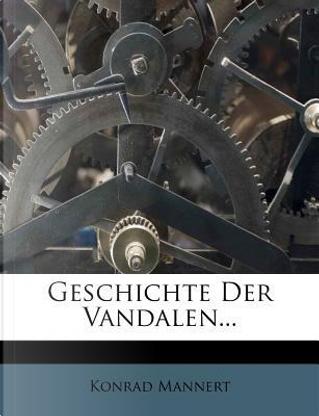 Geschichte Der Vandalen. by Konrad Mannert