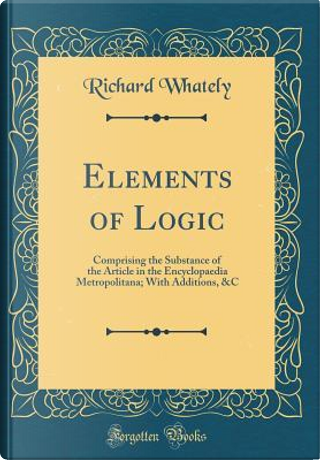 Elements of Logic by Richard Whately