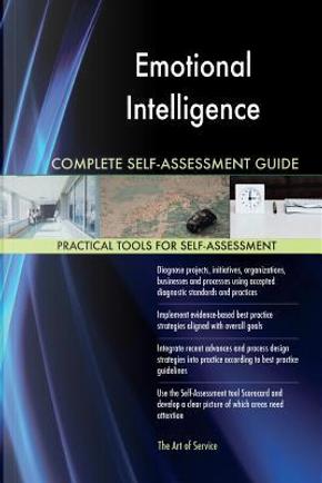 Emotional Intelligence Complete Self-assessment Guide by Gerardus Blokdyk