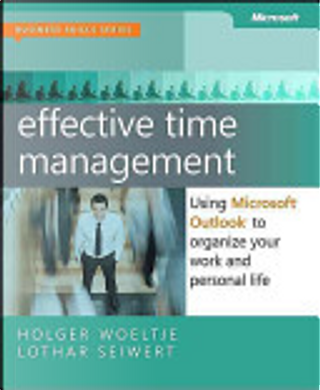 Effective Time Management by Lothar Seiwert, Holger Woeltje