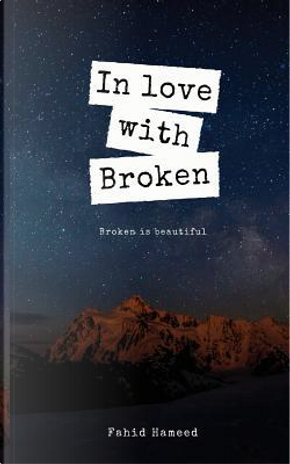 In love with broken by Fahid Hameed
